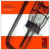 Life's A Riot With Spy Vs. Spy (remastered) Bonus Tracks by Billy Bragg
