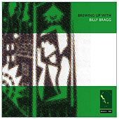Brewing Up With Billy Bragg (remastered) Bonus Tracks by Billy Bragg