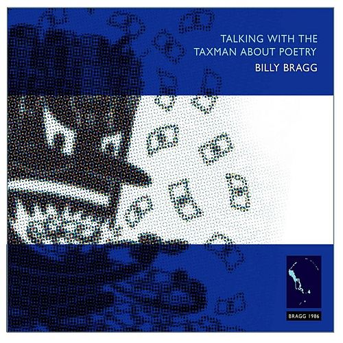 Talking With The Taxman About Poetry (Remastered) by Billy Bragg