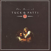 The Best Of Tuck & Patti by Tuck & Patti