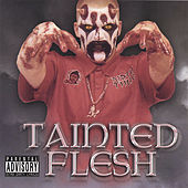 Tainted Flesh by Killa C