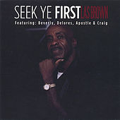 Seek Ye First by Brown