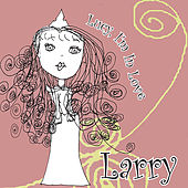 Lucy, I'm In Love by Larry