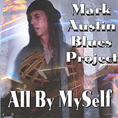 All By MySelf by Mark Austin