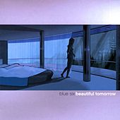 Beautiful Tomorrow von Blue Six