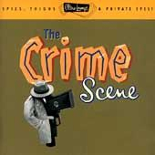 Ultra Lounge, Volume 7: The Crime Scene by Various Artists