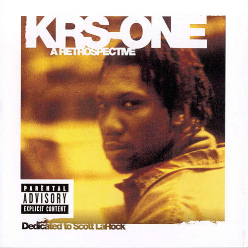 A Retrospective-Dedicated To Scott LaRock von KRS-One