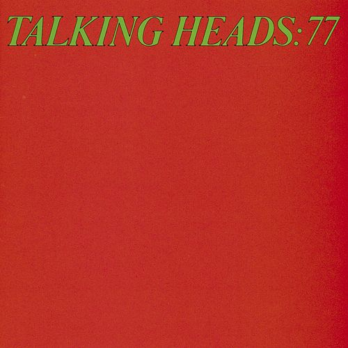 Talking Heads '77 by Talking Heads