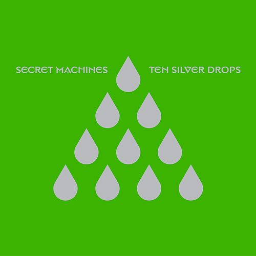 Ten Silver Drops by Secret Machines