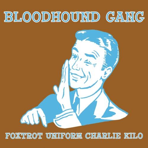 Foxtrot Uniform Charlie Kilo by Bloodhound Gang