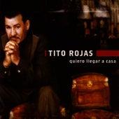 Quiero Llegar A Casa by Tito Rojas