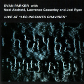 Live At 'Les Instants Chavires' by Evan Parker