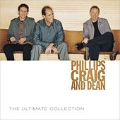 Phillips Craig & Dean Ultimate Collection by Phillips, Craig & Dean