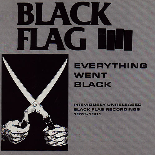 Everything Went Black by Black Flag