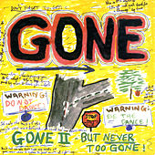 Gone II - But Never Too Gone! by Gone