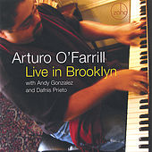 Live in Brooklyn by Arturo O'Farrill