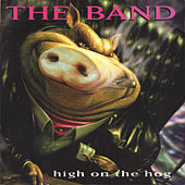 High On The Hog by The Band