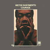 Courage by Milton Nascimento