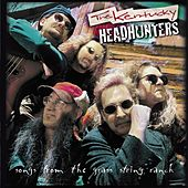 Songs From The Grass String Ranch by Kentucky Headhunters