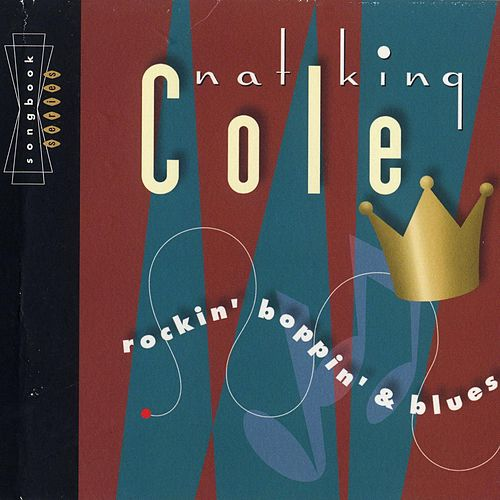 Rockin' Boppin' & Blues by Nat King Cole