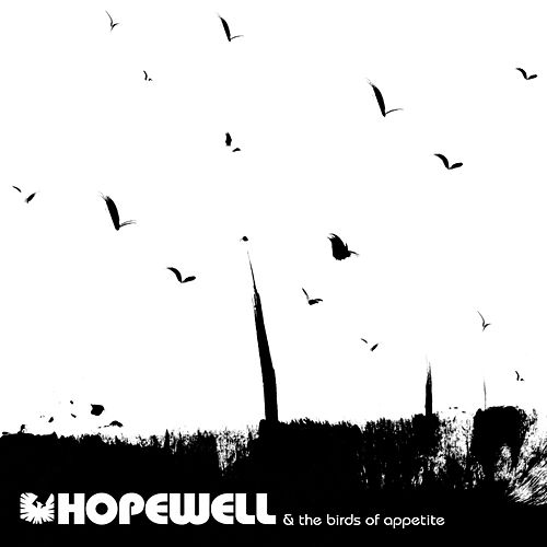 The Birds Of Appetite by Hopewell