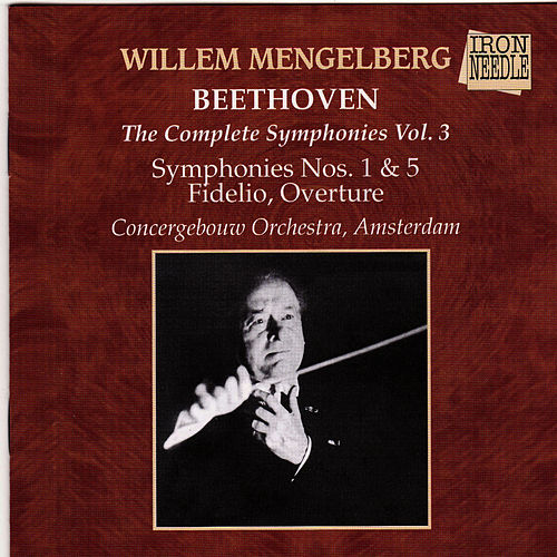 Mengelberg Conducts Beethoven, Vol. 3 by Concertgebouw Orchestra of Amsterdam