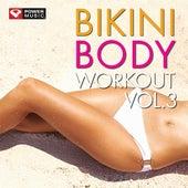 Bikini Body Workout Vol. 3 (60 Min Non-Stop Workout Mix [138-143 BPM]) by Various Artists