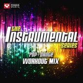 The Instrumental Series Pop + Dance Workout Mix (60 Min Non-Stop Workout Mix [132-135 BPM]) by Various Artists