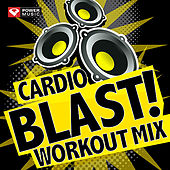 Cardio BLAST! Workout Mix (60 Min Non-Stop Workout Mix [141-150 BPM]) by Various Artists