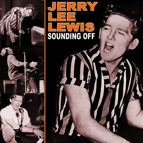 Sounding Off by Jerry Lee Lewis