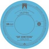 Say Something (Remixes) by Luke Solomon