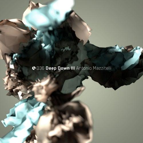 Deep Down 3 - Single by Antonio Mazzitelli