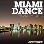 Miami Dance: The Album - 2013 by Various Artists