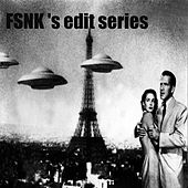 Fsnk 's Edit Series - Single by Various Artists