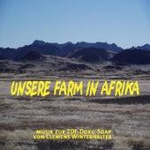 Unsere Farm in Afrika (Afrika-Afrika) by Clemens Winterhalter
