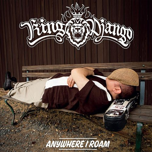 Anywhere I Roam by King Django