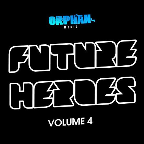 Future Heroes Volume 4 by Various Artists