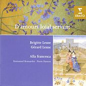 D'Amours loial servant - French and Italian Love Songs of the 14th-15th Centuries by Gerard Lesne