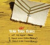 Let Me Know + Gold Lion (diplo Remix) + Gold Lion (nick Remix) by Yeah Yeah Yeahs