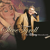 Steve Tyrell:  The Disney Standards by Steve Tyrell