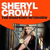 Sheryl Crow: The Rhapsody Interview by Sheryl Crow