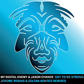 Got To Be Strong - The Remixes by My Digital Enemy