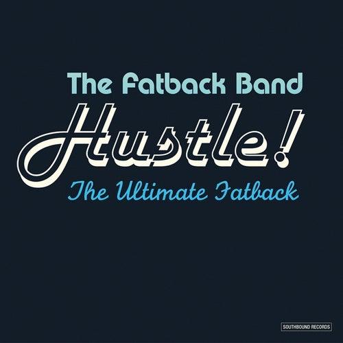 Hustle! The Ultimate Fatback by Fatback Band
