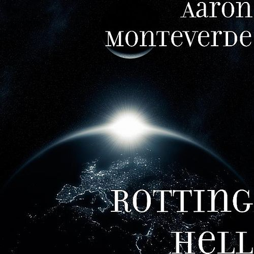Rotting Hell by Aaron Monteverde