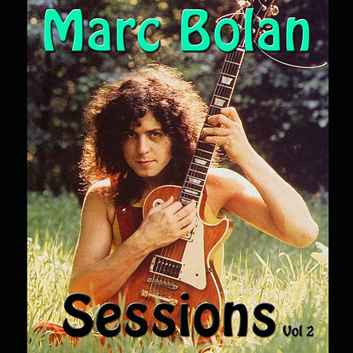 Marc Bolan Sessions Vol 2 (Live) by T. Rex