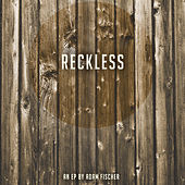 Reckless - EP by Adam Fischer