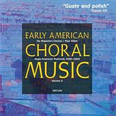Early American Choral Music, Vol. 2: Anglo-American Psalmody 1550-1800 by Paul Hillier