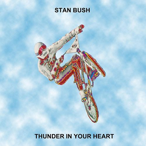 Thunder in Your Heart by Stan Bush