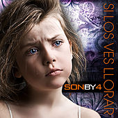 Si Los Ves Llorar - Single by Son By Four
