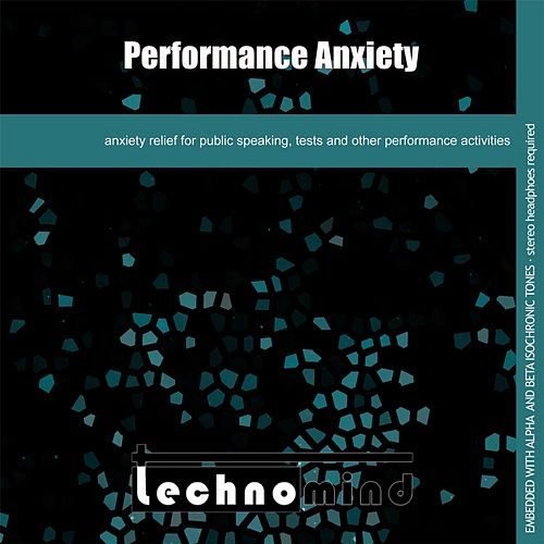 Performance Anxiety by Techno Mind